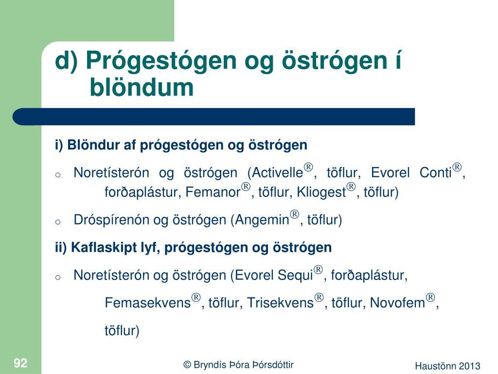 d) Prógestógen og östrógen í