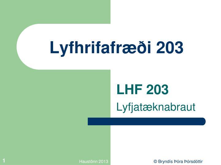 Lyfhrifafr i 203