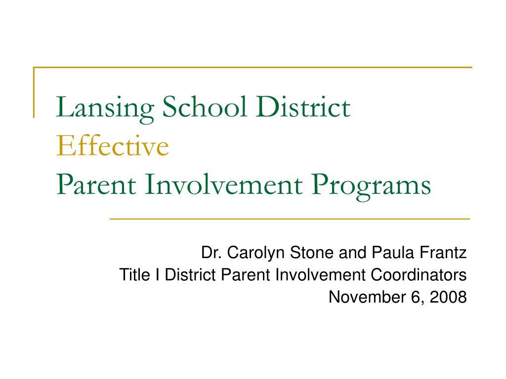 lansing school district effective parent involvement programs l.
