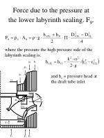 force due to the pressure at the lower labyrinth sealing f 9
