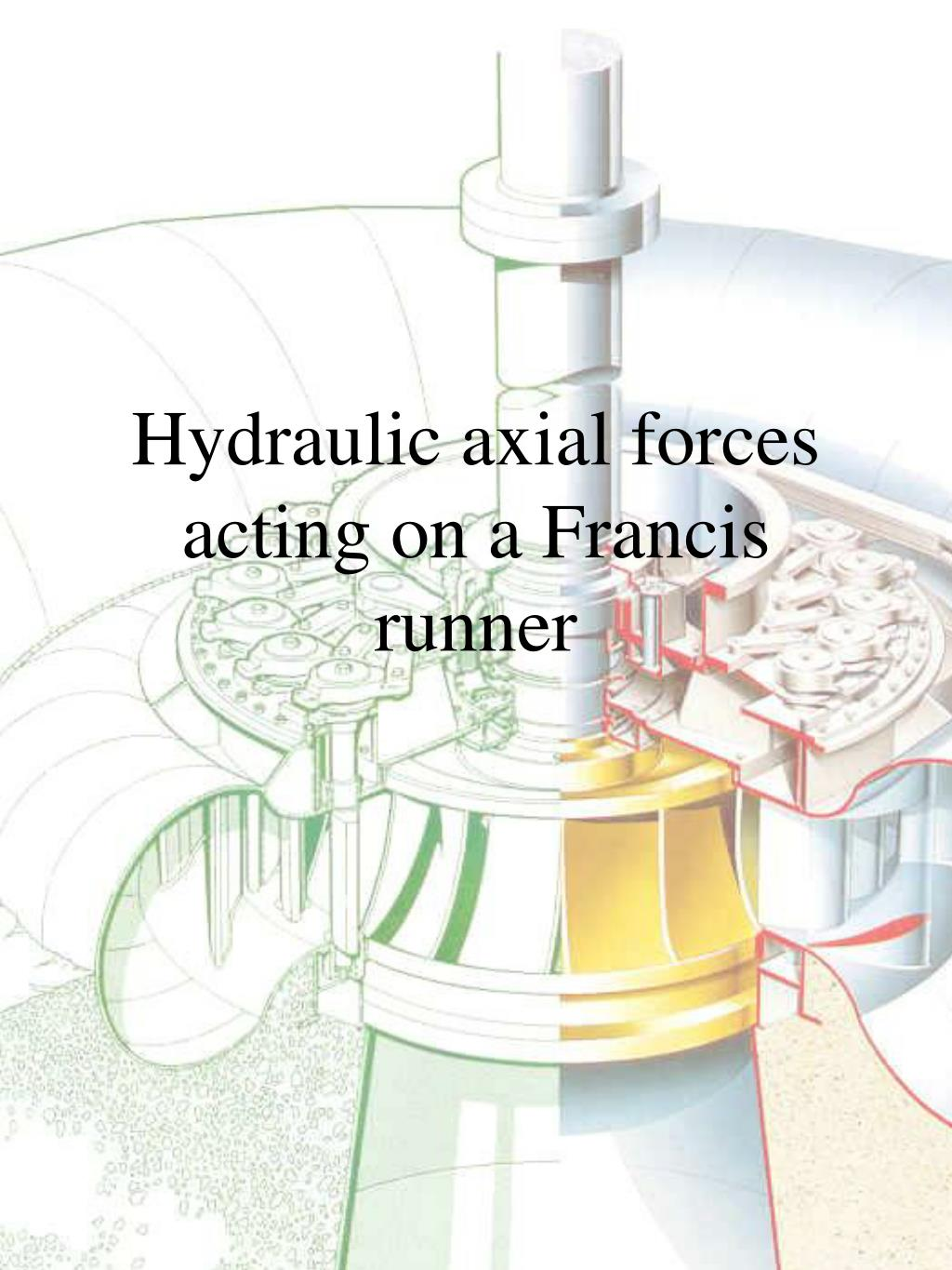 hydraulic axial forces acting on a francis runner l.