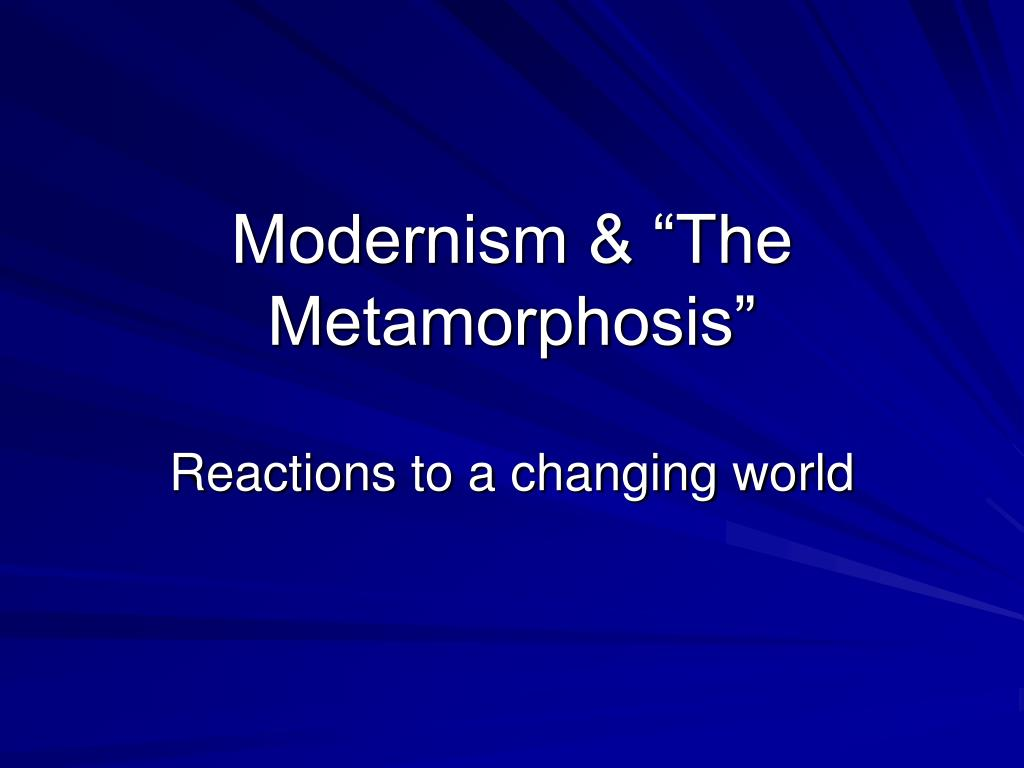 modernism the metamorphosis l.