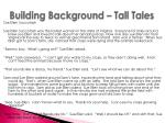 building background tall tales