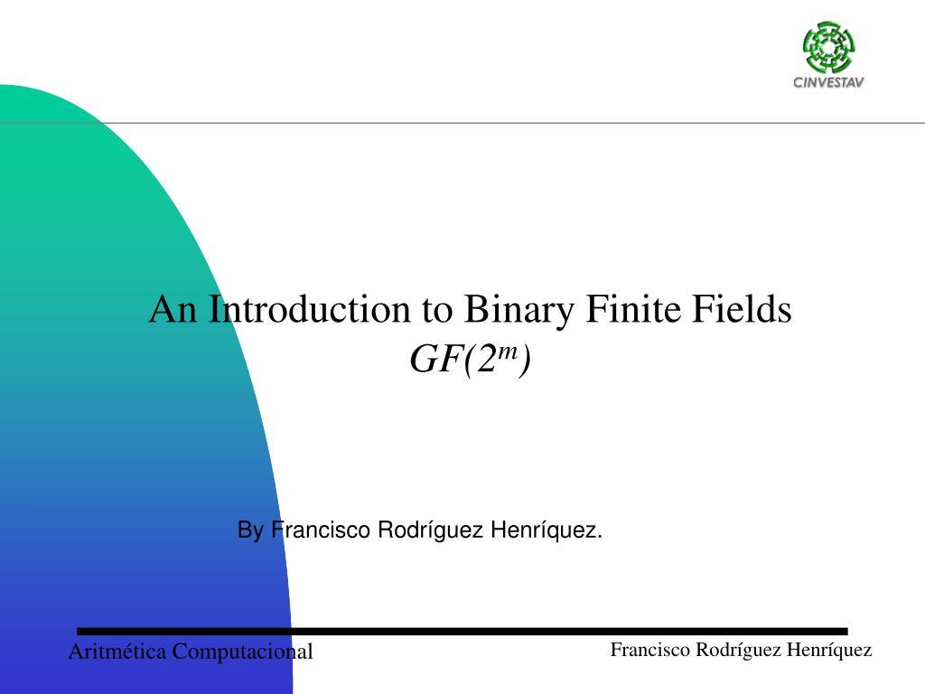 an introduction to binary finite fields gf 2 m l.