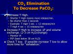 co 2 elimination to decrease paco 2