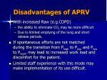 disadvantages of aprv