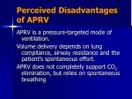 perceived disadvantages of aprv