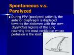spontaneous v s paralyzed24