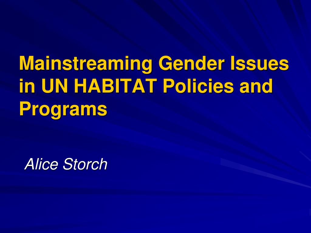 mainstreaming gender issues in un habitat policies and programs l.