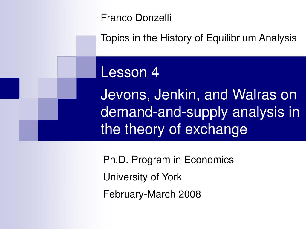 lesson 4 jevons jenkin and walras on demand and supply analysis in the theory of exchange l.