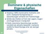 dominanz physische eigenschaften1