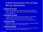 a multi dimensional view of data mining classification