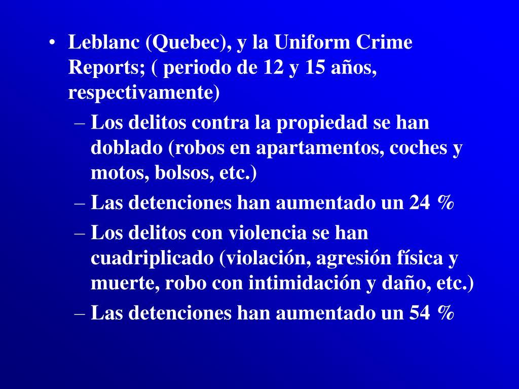 Leblanc (Quebec), y la Uniform Crime Reports; ( periodo de 12 y 15 años, respectivamente)