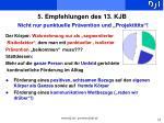 5 empfehlungen des 13 kjb nicht nur punktuelle pr vention und projektitits