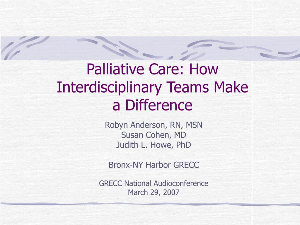 palliative care how interdisciplinary teams make a difference l.