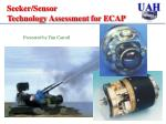 seeker sensor technology assessment for ecap