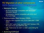 r2 migration of other components ocs components outside the pool