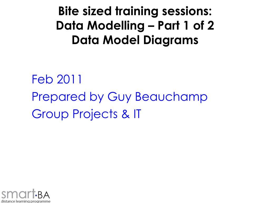 bite sized training sessions data modelling part 1 of 2 data model diagrams l.
