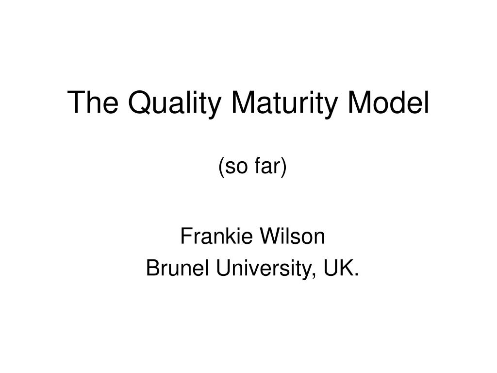 the quality maturity model l.
