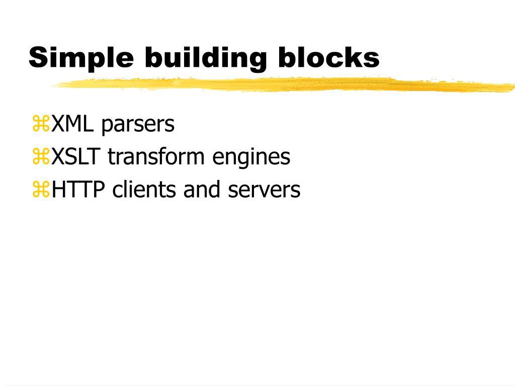 Simple building blocks