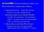 accessible patients should get timely care waits should be continuously reduced