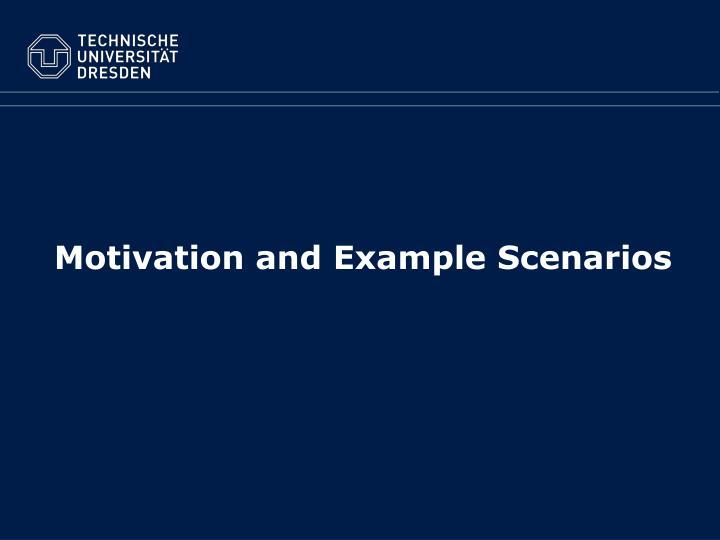 Motivation and example scenarios