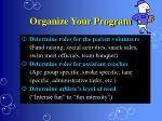 organize your program