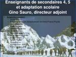 enseignants de secondaires 4 5 et adaptation scolaire gino sauro directeur adjoint