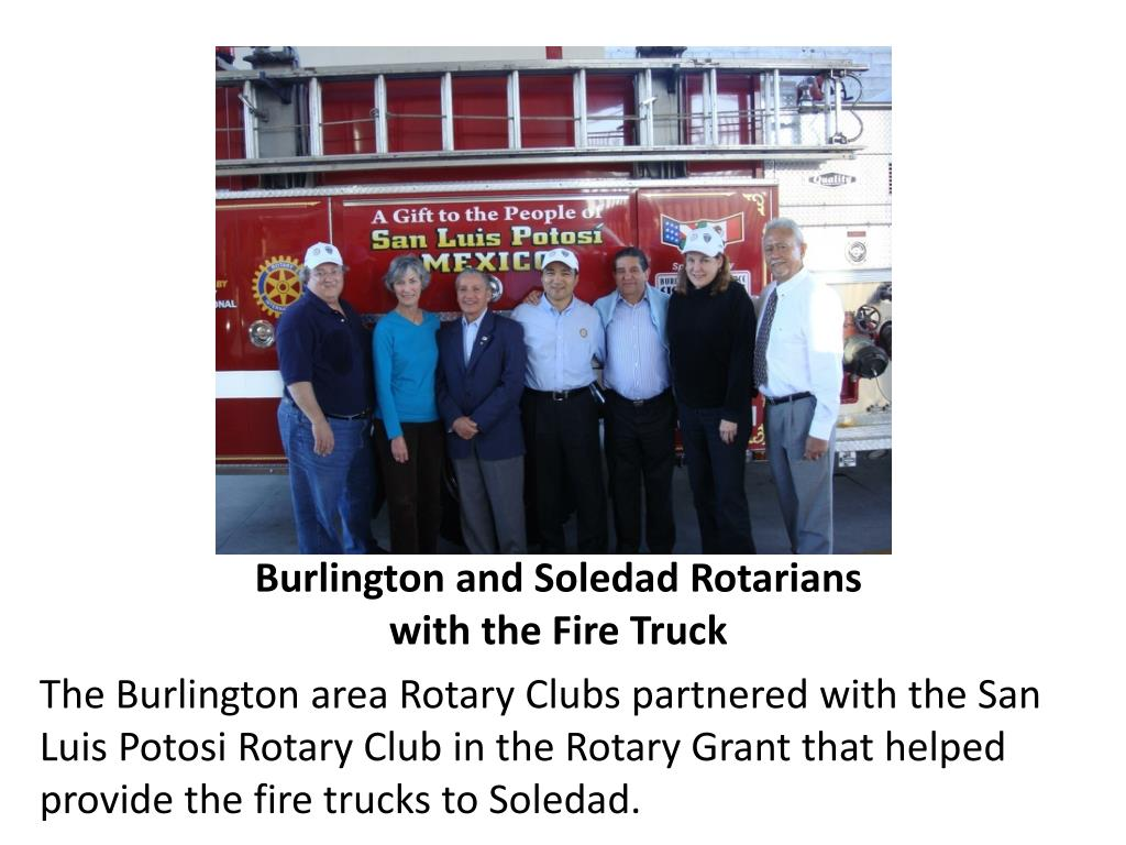 Burlington and Soledad Rotarians with the Fire Truck