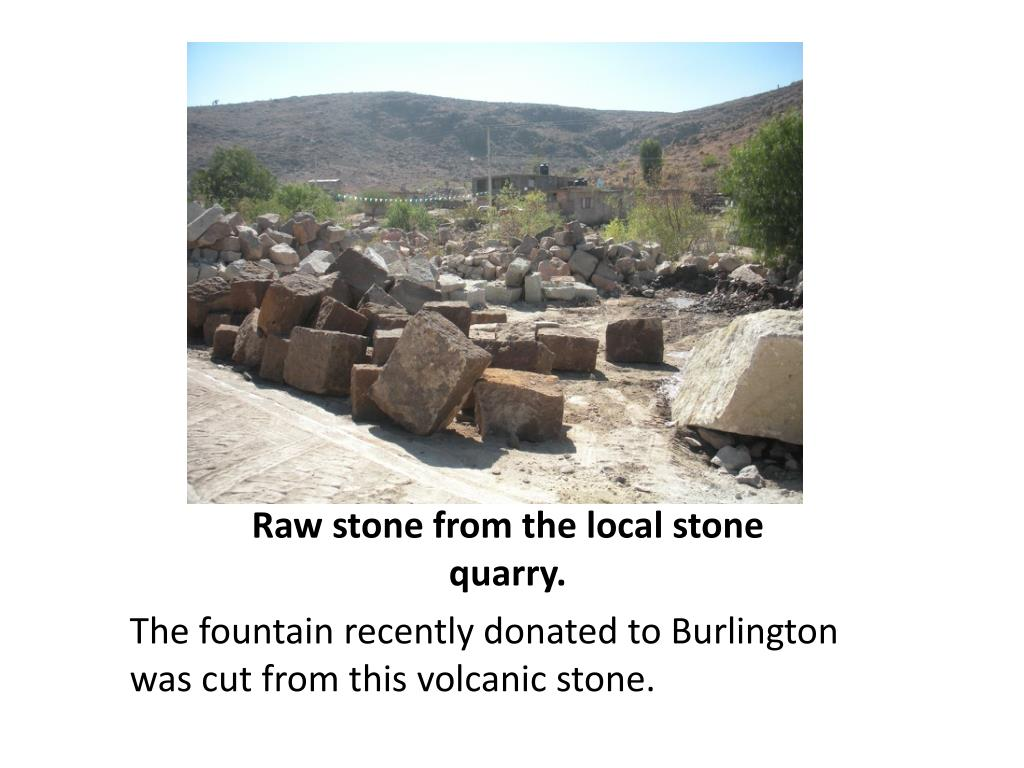Raw stone from the local stone quarry.