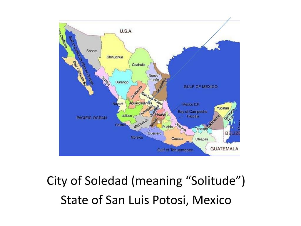 "City of Soledad (meaning ""Solitude"")"