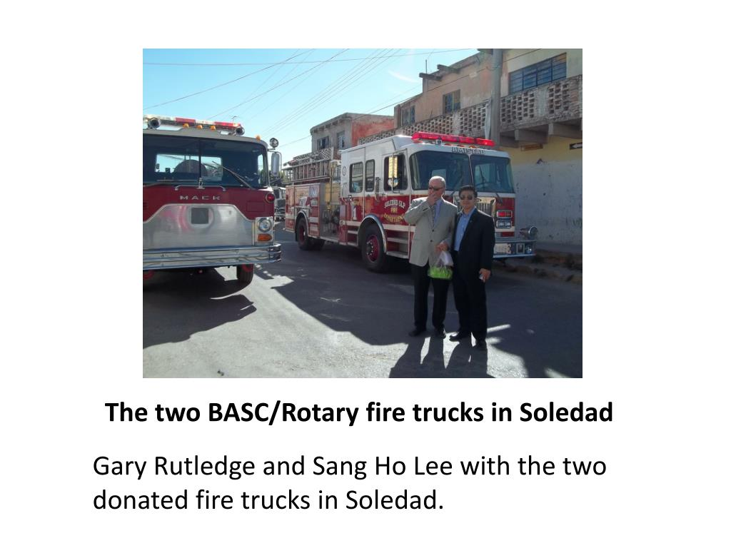 The two BASC/Rotary fire trucks in Soledad