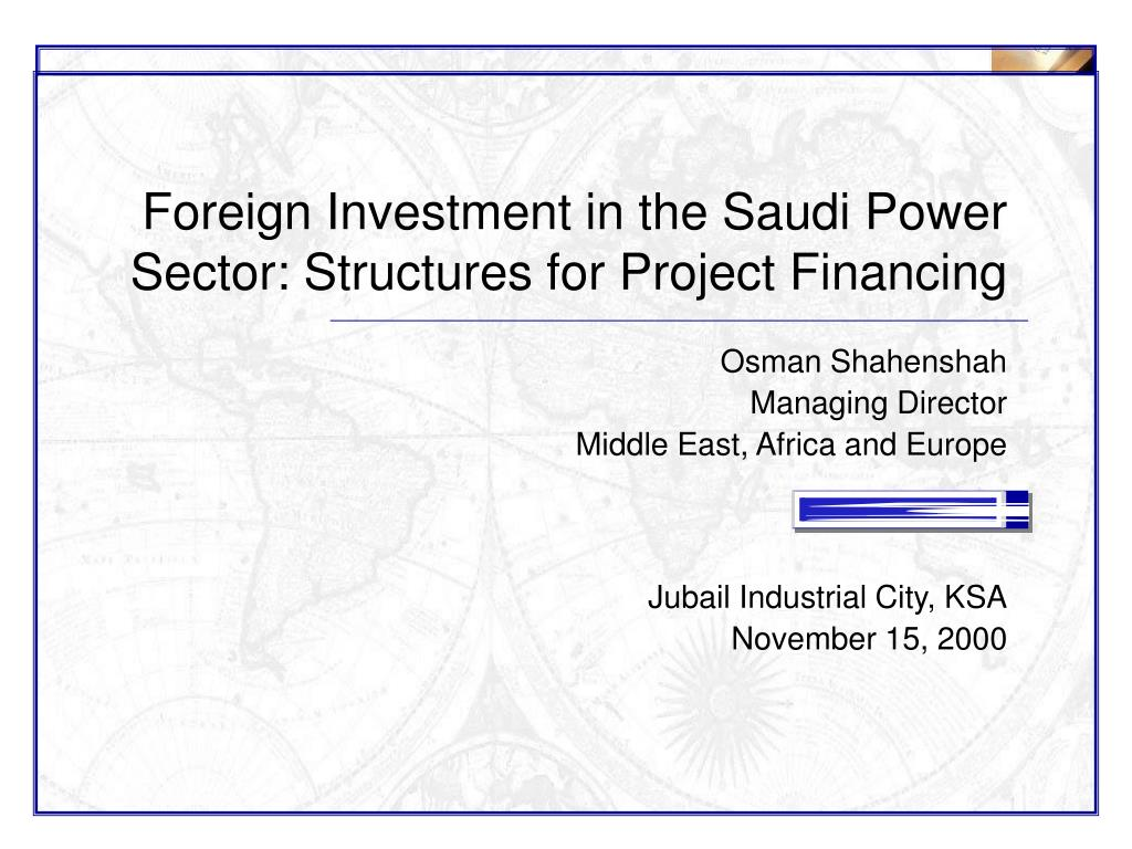 foreign investment in the saudi power sector structures for project financing l.