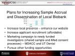 plans for increasing sample accrual and dissemination of local biobank