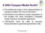 a gnu compact model devkit9