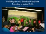 philadelphia our extended classroom promotion of natural ability think win win