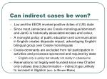 can indirect cases be won