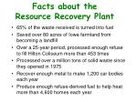 facts about the resource recovery plant
