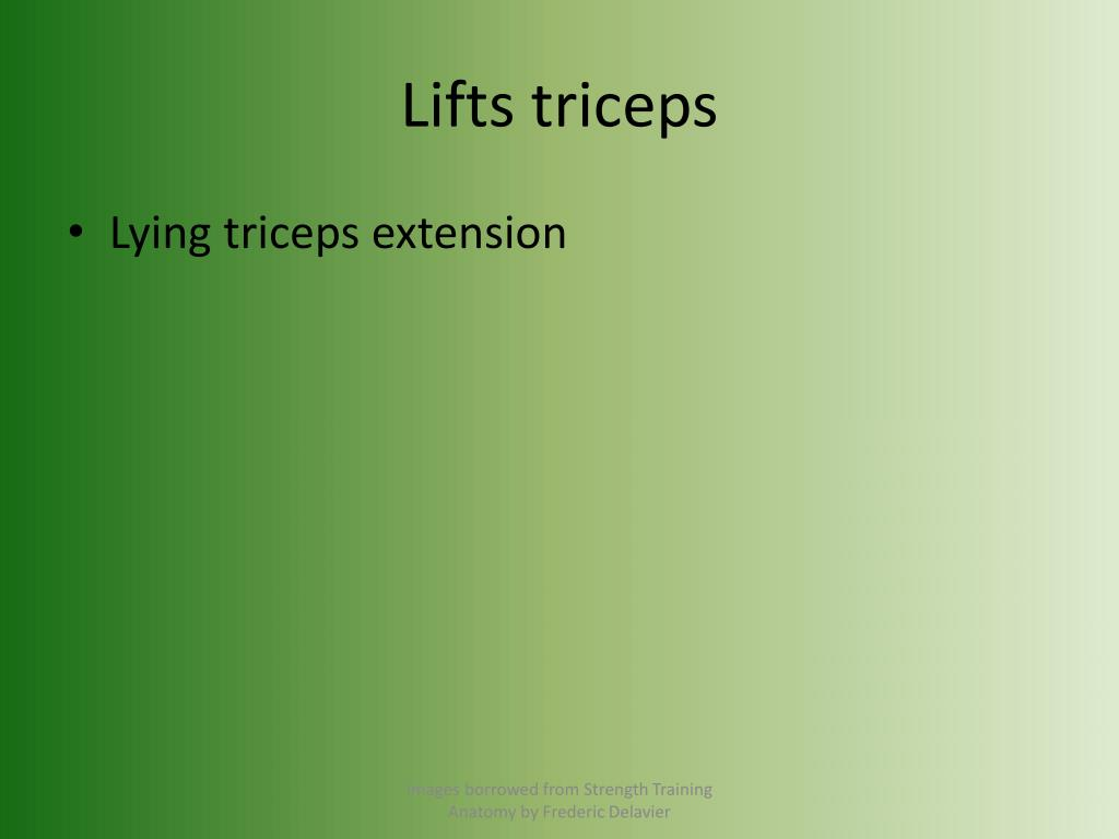 Lifts triceps