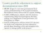 country portfolio adjustment to support decentralization since 2004
