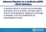 adverse reaction to a medicine adr who definition