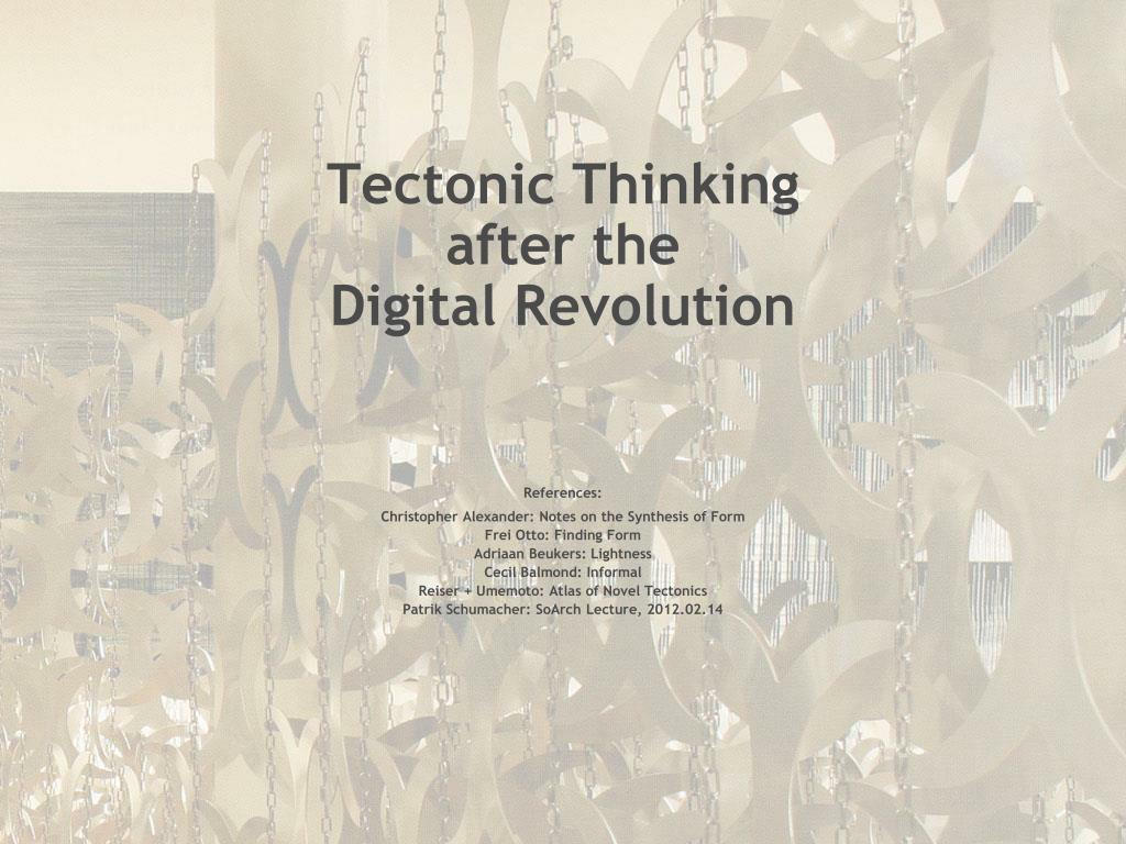 tectonic thinking after the digital revolution l.