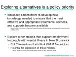 exploring alternatives is a policy priority