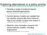 exploring alternatives is a policy priority5