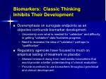 biomarkers classic thinking inhibits their development