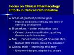 focus on clinical pharmacology efforts in critical path initiative