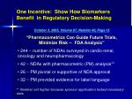 one incentive show how biomarkers benefit in regulatory decision making