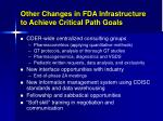 other changes in fda infrastructure to achieve critical path goals