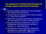 re emphasize 5 fundamental principles to greatly improve biomarker predictions