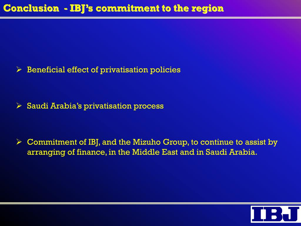 Conclusion  - IBJ's commitment to the region